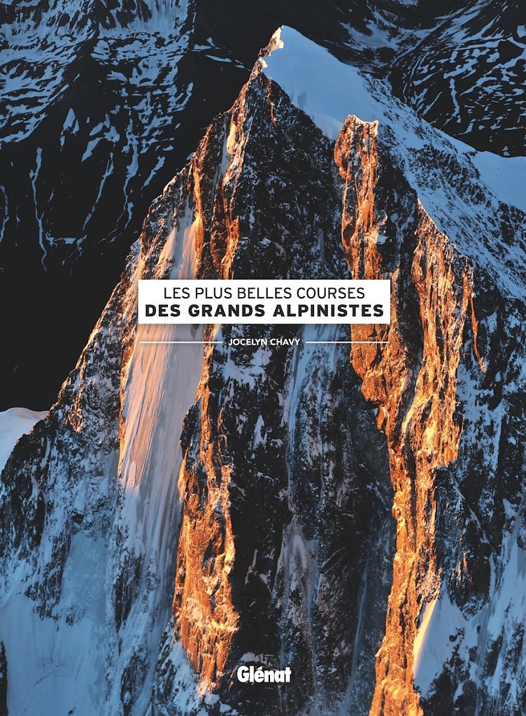 les-plus-belles-courses-des-grands-alpinistes-couv-Jocelyn-Chavy.jpg